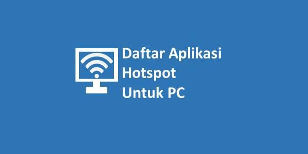 Daftar Aplikasi Hotspot Untuk PC