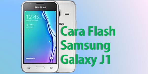 Cara Flash Samsung Galaxy J1