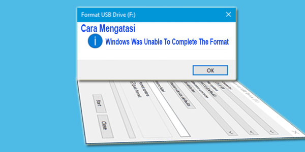 Cara Mengatasi Windows Was Unable To Complete The Format