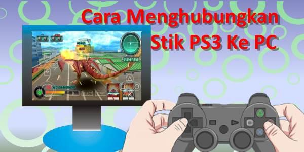 Cara Menghubungkan Stik PS3 Ke PC