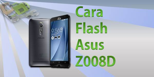 Cara Flash Asus Z008D