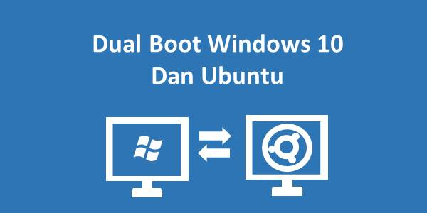 Dual Boot Windows 10 Dan Ubuntu Featured Image