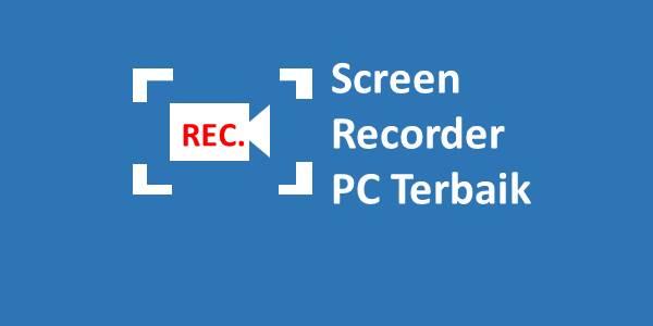 Screen Recorder PC Terbaik