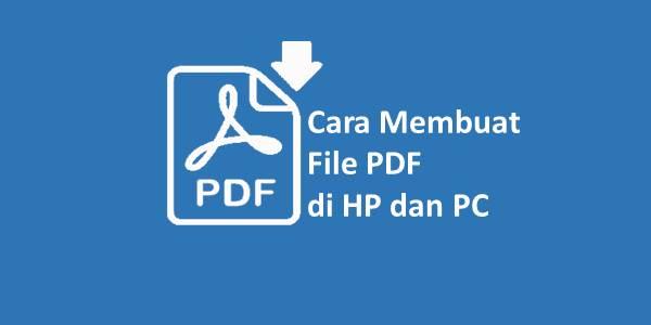 Cara Membuat File PDF di HP dan PC