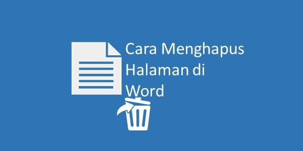 Cara Menghapus Halaman di Word