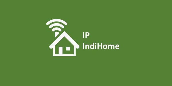 IP IndiHome